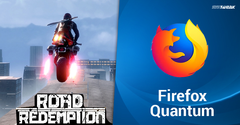 'Road Rash' Makes A Comeback & Firefox Ready To Obliterate Competition With Quantum Browser
