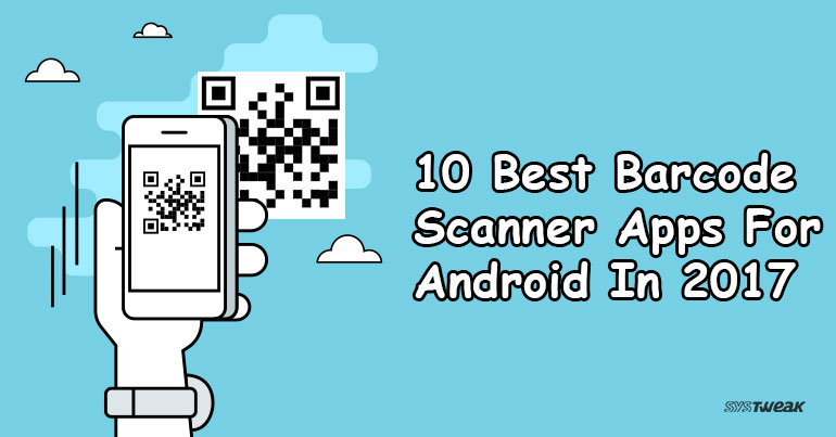 10 Best Barcode Scanner Apps For Android In 2017