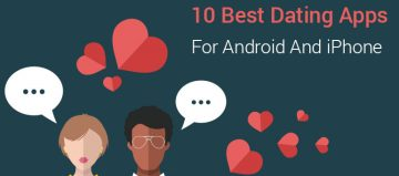 10 Best Dating Apps for Android And iPhone 2017