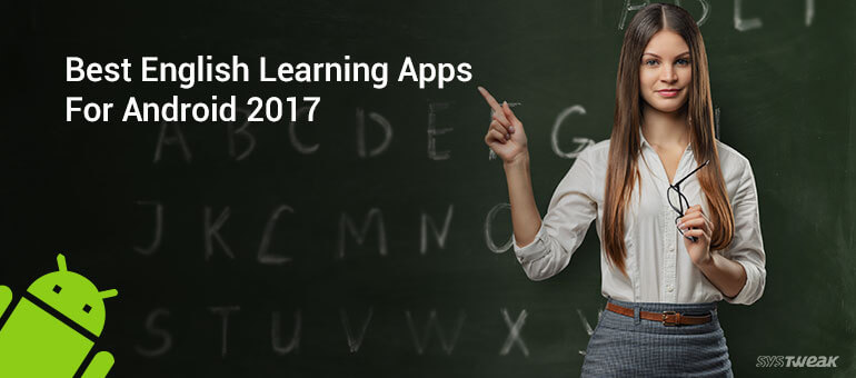10 Best English Learning Apps For Android 2017
