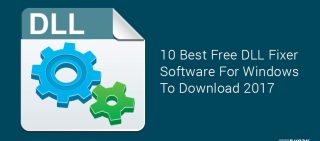 10 Best Free DLL Fixer Software For Windows To Download 2017