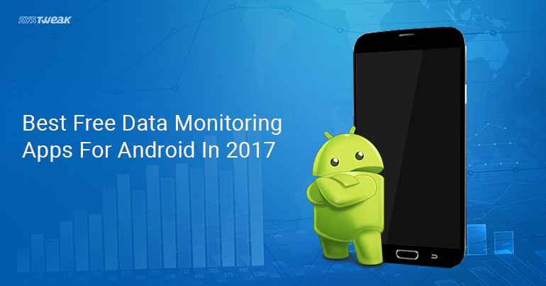 10 Best Free Data Monitoring Apps For Android In 2017