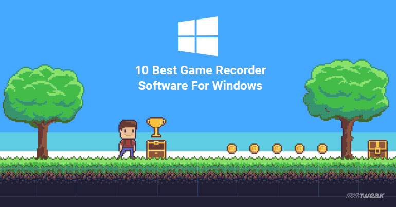 10 Best Game Recorder Software For Windows