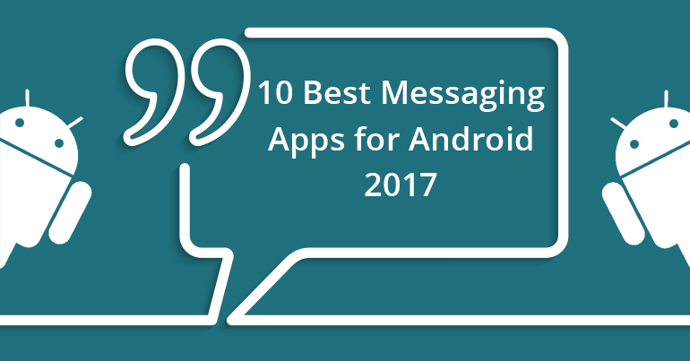 10 Best Messaging Apps For Android 2017