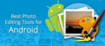 10 Best Photo Editing Tools For Android 2017