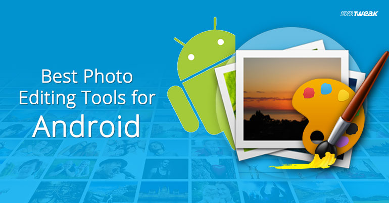 10 Best Photo Editing Tools for Android_