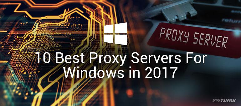 10 Best Proxy Servers For Windows In 2017