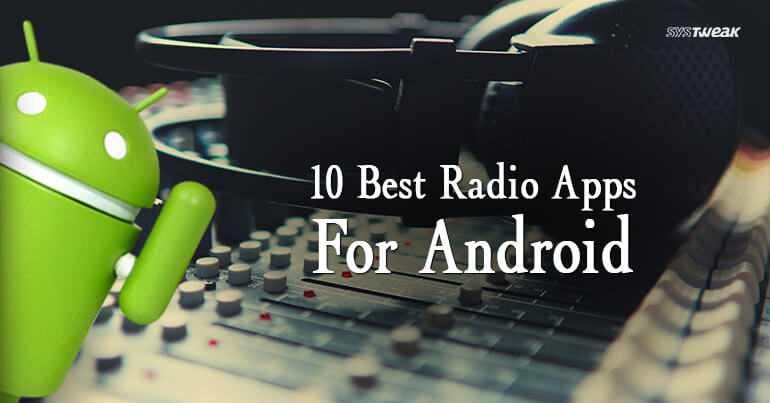 10 Best Radio Apps For Android