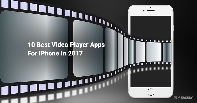 10 Best Video Player Apps For iPhone In 2017