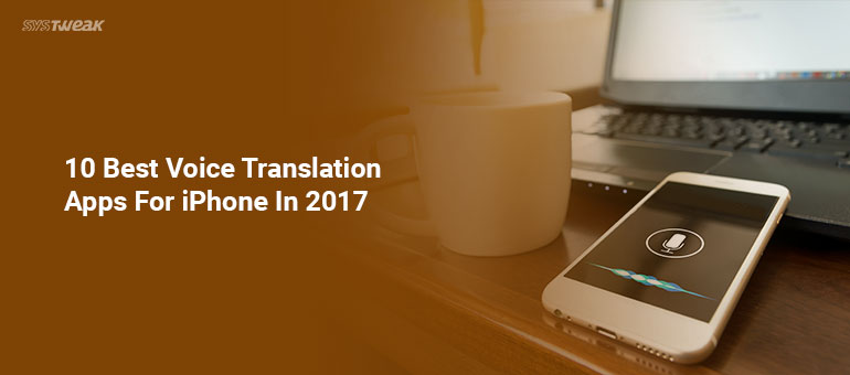 10 Best Voice Translation Apps For iPhone In 2017
