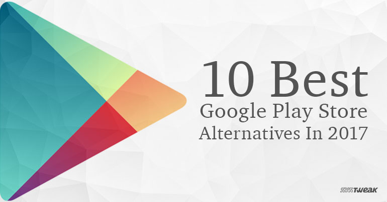 10 best google play store alternative