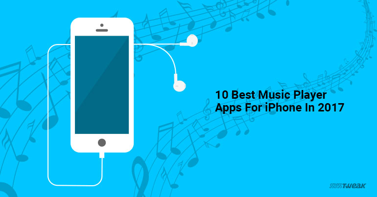 10 best music Player apps for iPhone in 2017