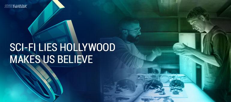 Sci-Fi Movie Lies Everyone Believes
