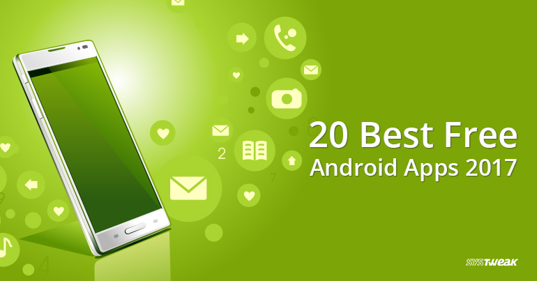 20 Best Free Android Apps 2017