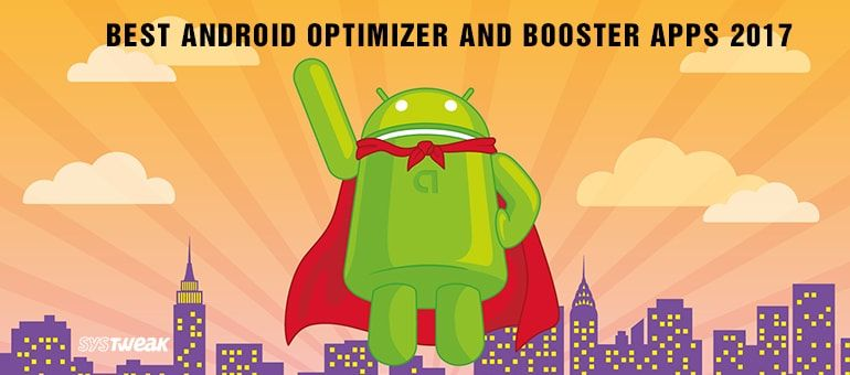 21-best-android-optimizer-and-booster-apps-2017