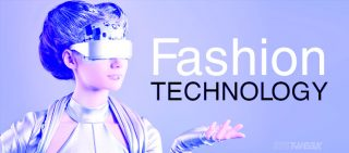 4 Technologies that will rule the Fashion Industry for next decades