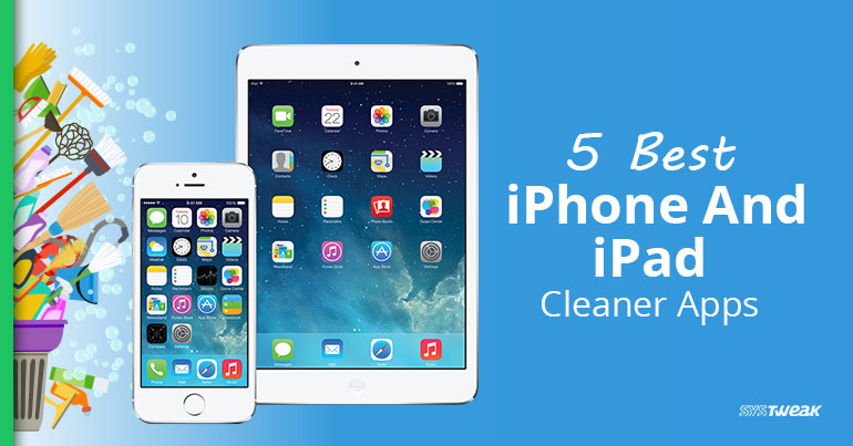 5 Best iPhone And iPad Cleaner Apps 2017
