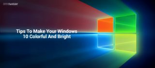 5 Cool Tips To Make Your Windows 10 Colorful And Bright