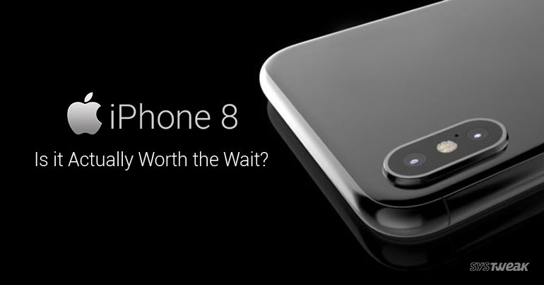 5 Good Reasons You Should Wait To Buy iPhone 8