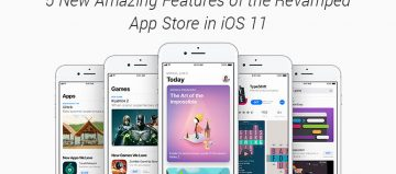 5 New Amazing Features of the Revamped App Store in iOS 11