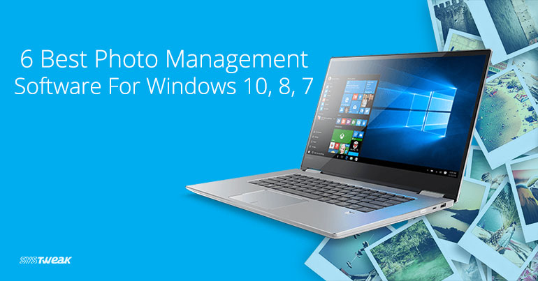 6 Best Photo Management Software For Windows 10, 8, 7