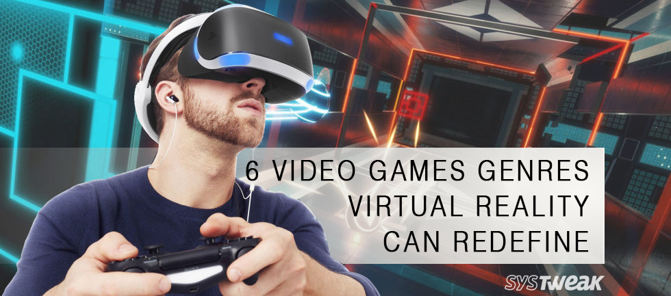6-video-games-genres-virtual-reality-can-redefine