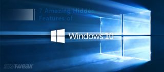 7 Amazing Hidden Features of Windows 10