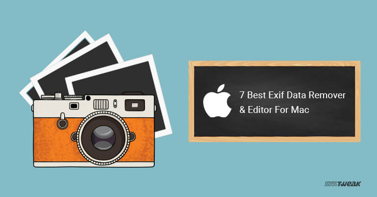 7 Best Exif Data Remover & Editor For Mac