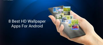 8 Best HD Wallpaper Apps For Android 2017