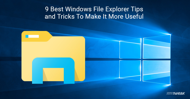 9 Best Windows File Explorer Tips and Tricks To Make It More Useful