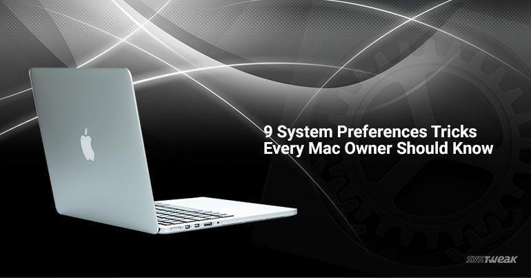 9 System Preference Tricks Every Mac Owner Should Know