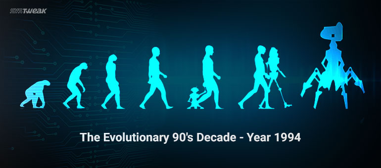 90's – The Milestone Decade for Technologies – Year 1994