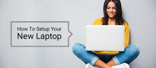 A Guide to Setup Your New Laptop