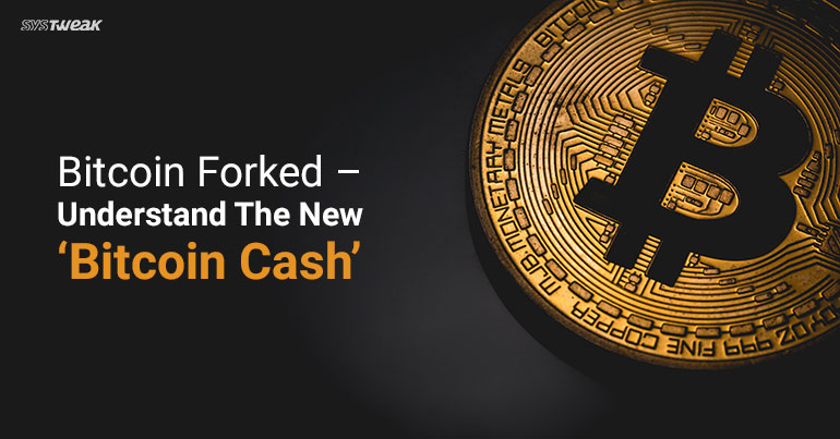 Bitcoin 'Forks' A Brief Guide On Bitcoin Cash