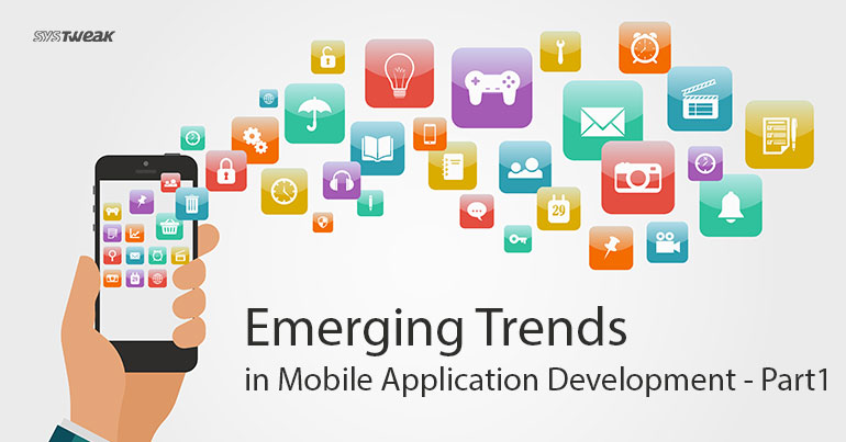 Emerging Trends in Mobile Application Development-Part 1