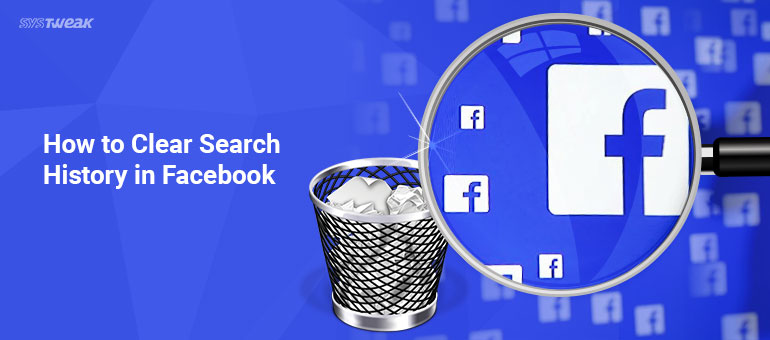 clear search history facebook