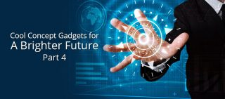 Cool Concept Gadgets For A Brighter Future- Part 4