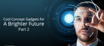 Cool Concept Gadgets for A Brighter Future- Part 2