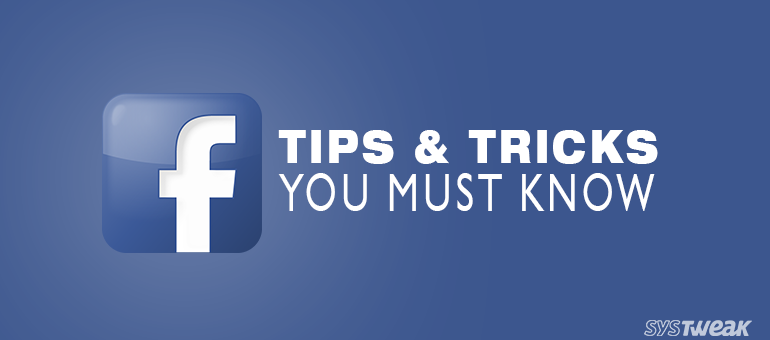 Facebook Tips and Tricks That You Just Have to Know!