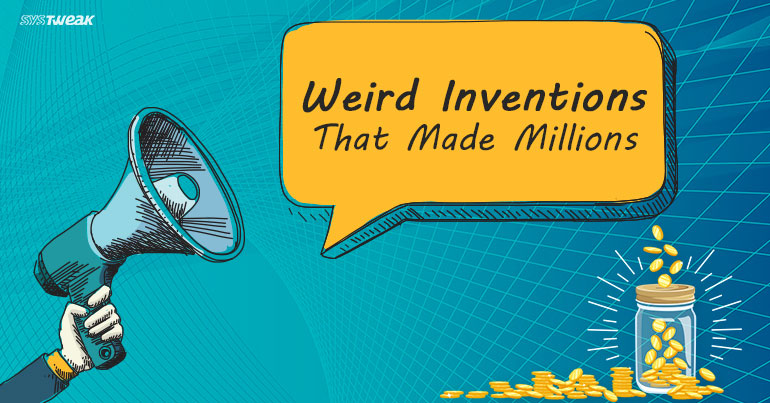 Crazy Inventions That made millions of Dollars