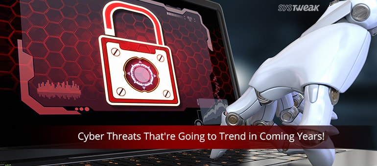 cyber-threats-that-are-going-to-trend-in-coming-years