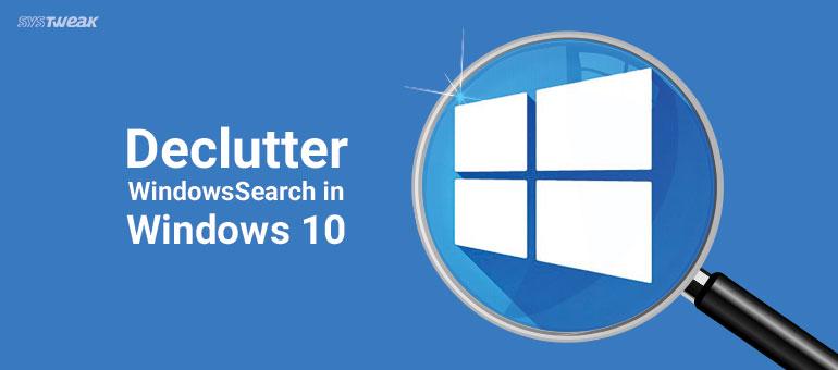 Declutter Windows Search in Windows 10