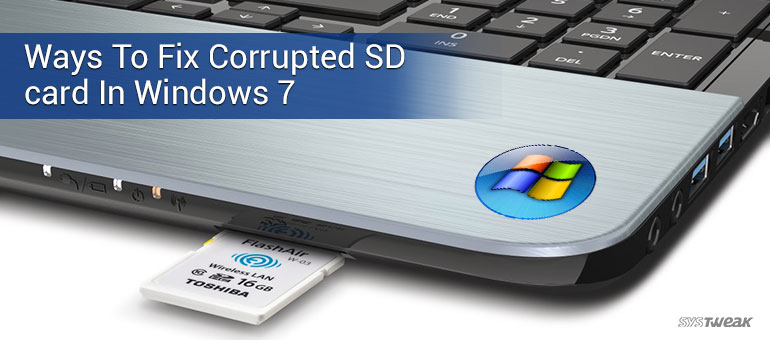 Did You Know You Can Fix Your Corrupted SD card In Windows 7!