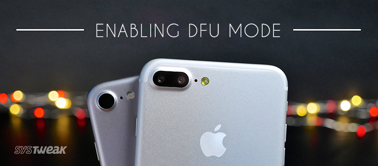 How to Enter Your iPhone 7 DFU Mode