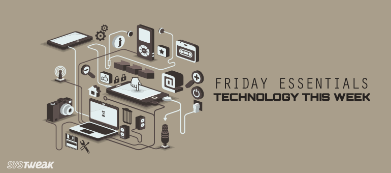 friday-essentials-biggest-snippets-from-the-tech-space