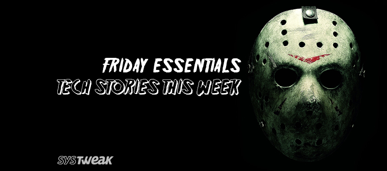 friday-essentials-tech-stories-this-week