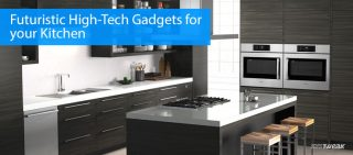 Futuristic High-Tech Gadgets for your Kitchen