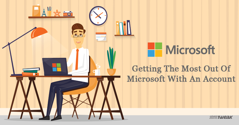 Getting The Most Out Of Microsoft With An Account