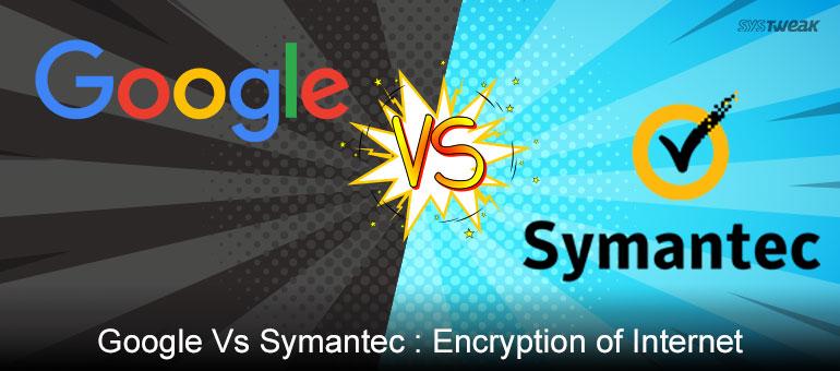 Google Rejects Symantec Security Certificates