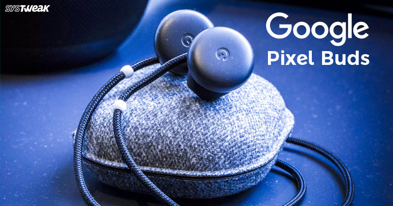 Google's Pixel Buds All You Need To Know!